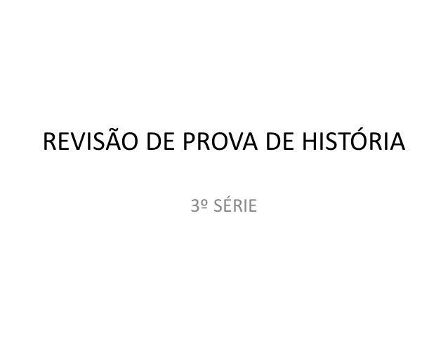 REVISÃO DE PROVA DE HISTÓRIA  3º SÉRIE
