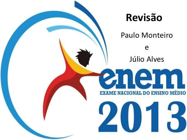 Revisão Paulo Monteiro e Júlio Alves