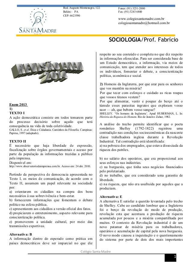 Rod. Augusto Montenegro, 122  Belém - PA  CEP: 6623590  Enem 2013  1)  TEXTO I  A ação democrática consiste em todos tomar...