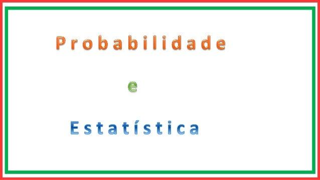 Probabüidade  ê  Estatística