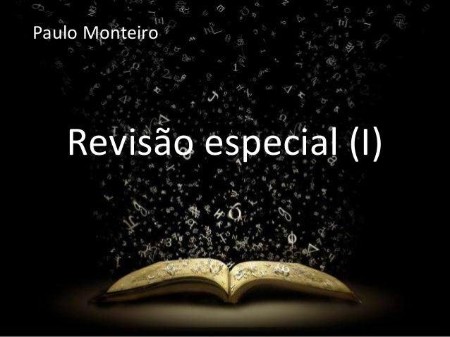 Paulo Monteiro  Revisão especial (I)