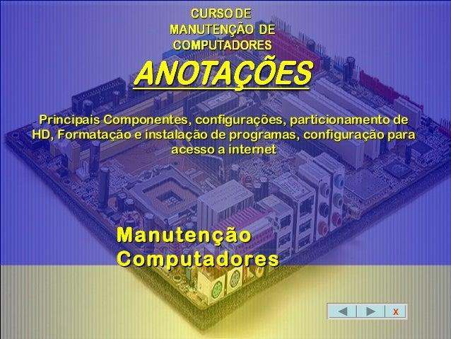 Principais Componentes, configurações, particionamento dePrincipais Componentes, configurações, particionamento deHD, Form...