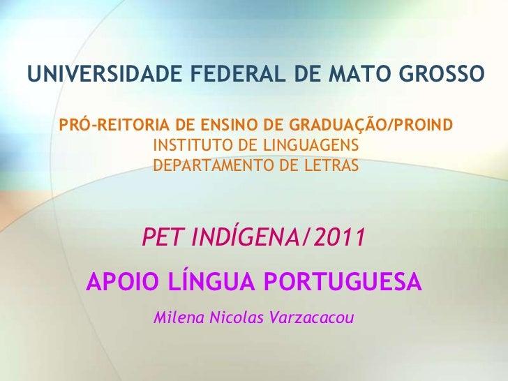 UNIVERSIDADE FEDERAL DE MATO GROSSO  PRÓ-REITORIA DE ENSINO DE GRADUAÇÃO/PROIND            INSTITUTO DE LINGUAGENS        ...