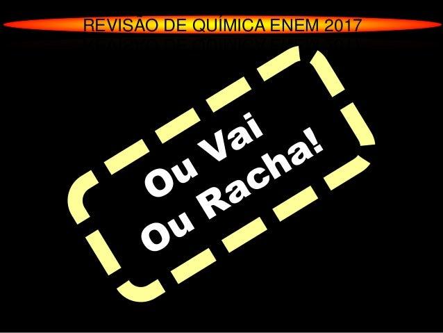 REVISÃO DE QUÍMICA ENEM 2017