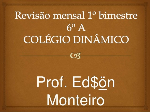 Prof. Ed$ön Monteiro