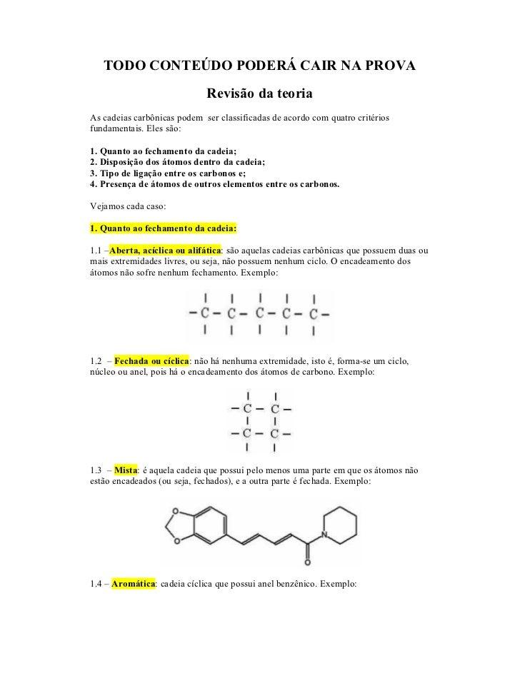 TODO CONTEÚDO PODERÁ CAIR NA PROVA                             Revisão da teoriaAs cadeias carbônicas podem ser classifica...