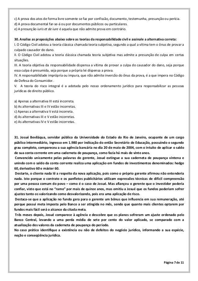 Página 7 de 11c) A prova dos atos de forma livre somente se faz por confissão, documento, testemunha, presunção ou perícia...