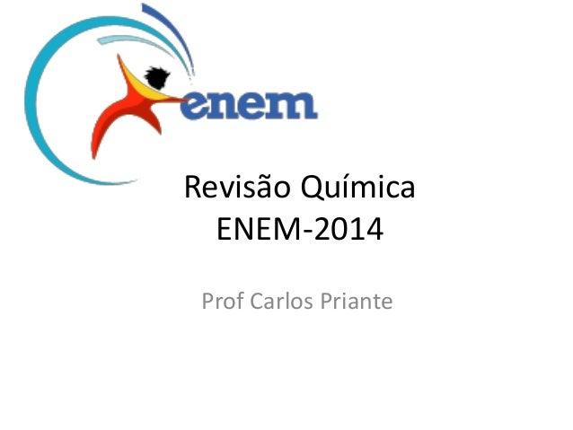 Revisão Química ENEM-2014 Prof Carlos Priante