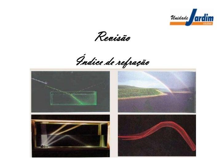 Revisão<br />Índice de refração<br />