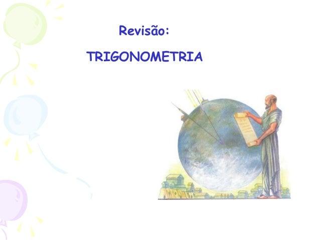 Revisão: TRIGONOMETRIA
