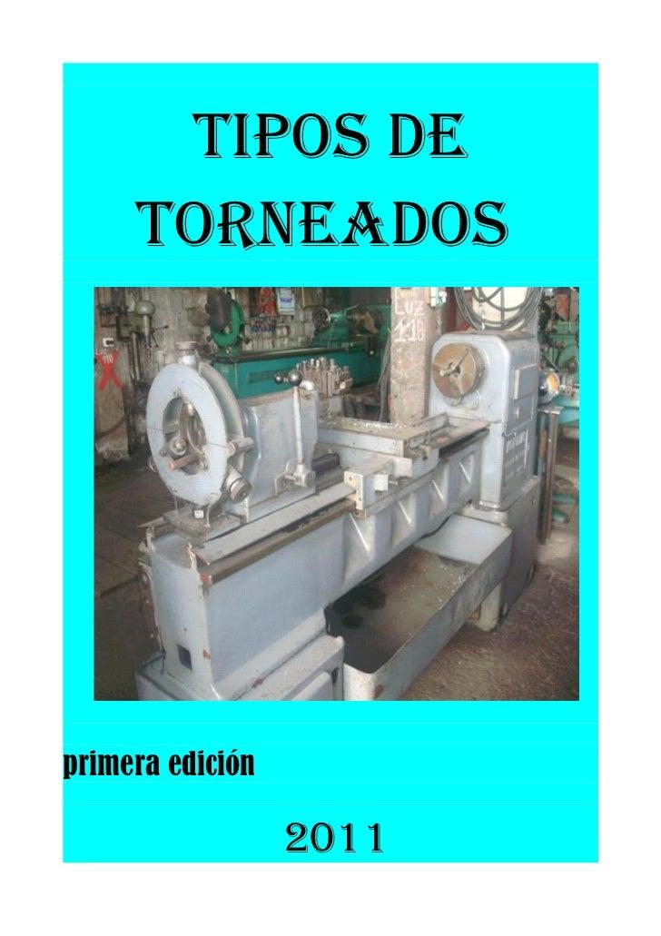 Tipos de     Torneadosprimera edición                  2011