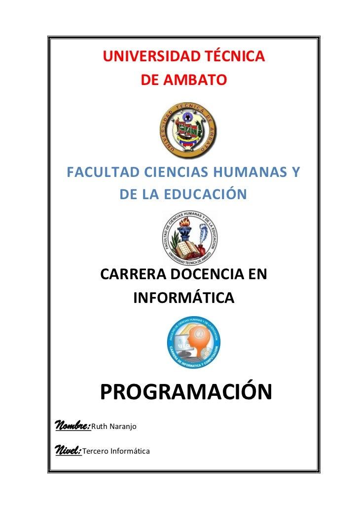 UNIVERSIDAD TÉCNICA                DE AMBATO  FACULTAD CIENCIAS HUMANAS Y        DE LA EDUCACIÓN           CARRERA DOCENCI...