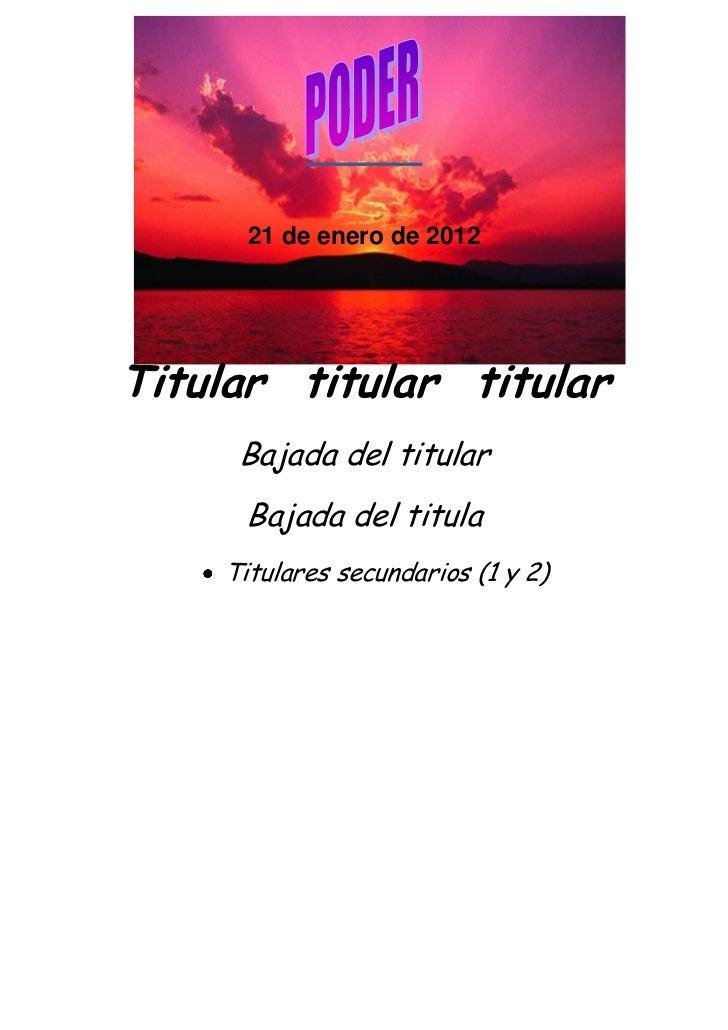 21 de enero de 2012Titular titular titular     Bajada del titular     Bajada del titula    Titulares secundarios (1 y 2)