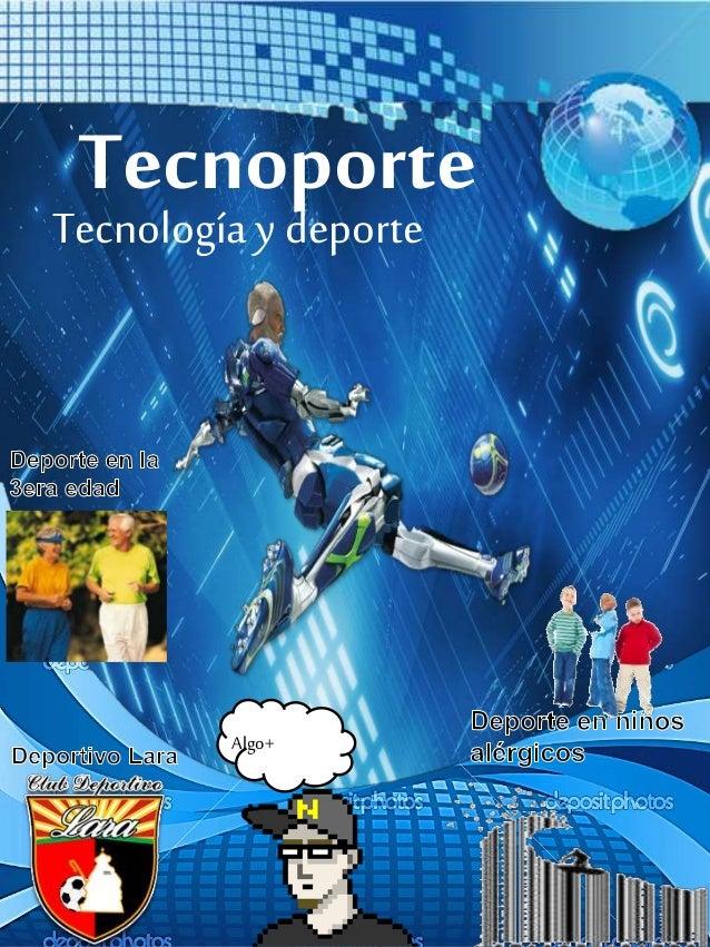 Tecnoporte Tecnologíay deporte Algo+