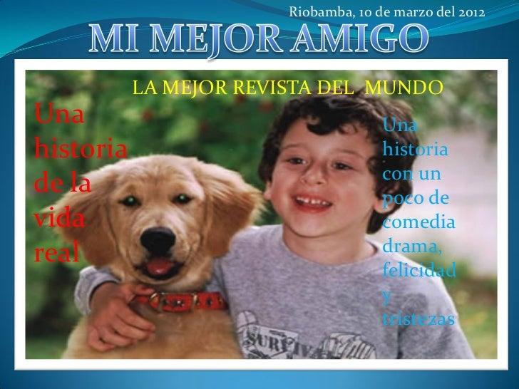 Riobamba, 10 de marzo del 2012           LA MEJOR REVISTA DEL MUNDOUna                                   Unahistoria      ...