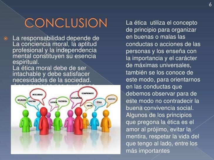 6                                       La ética utiliza el concepto                                       de principio pa...