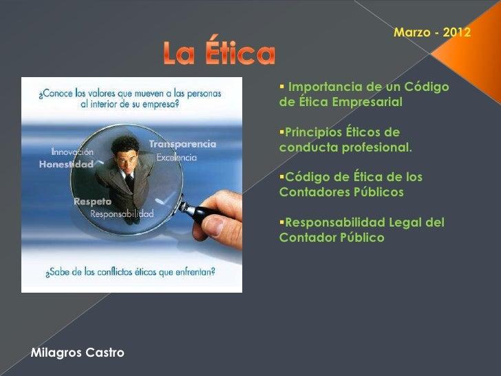 Marzo - 2012                   Importancia de un Código                  de Ética Empresarial                  Principio...