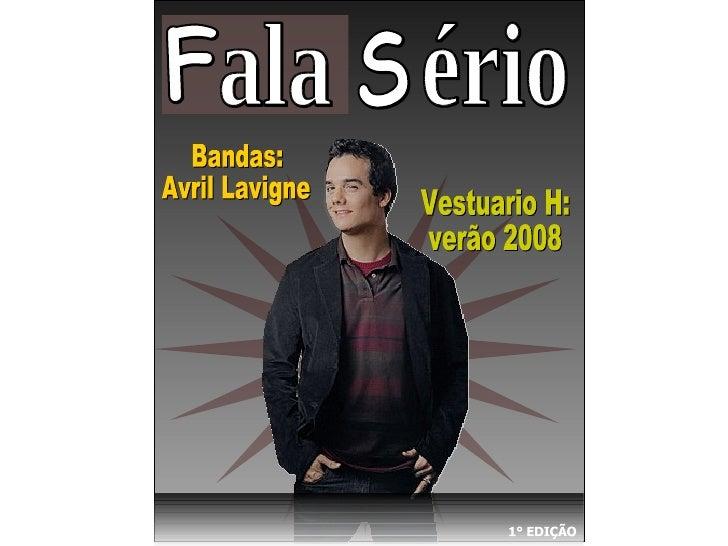 S ala  ério F Bandas: Avril Lavigne Vestuario H: verão 2008 1° EDIÇÃO