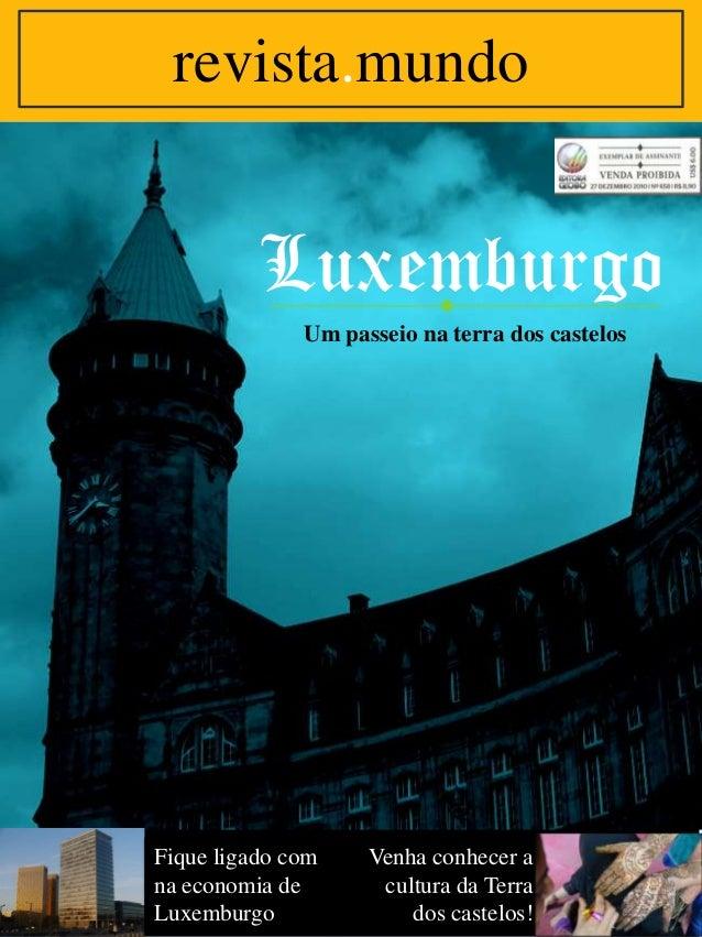 revista.mundo  Luxemburgo Um passeio na terra dos castelos  Fique ligado com na economia de Luxemburgo  Venha conhecer a c...