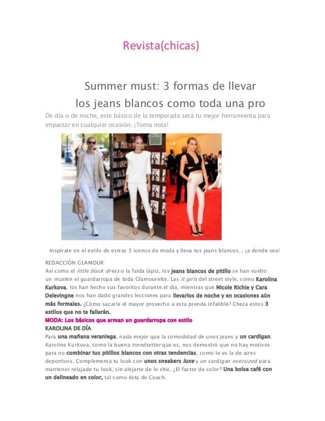Revista(chicas) Summer must: 3 formas de llevar los jeans blancos como toda una pro De día o de noche, este básico de la t...