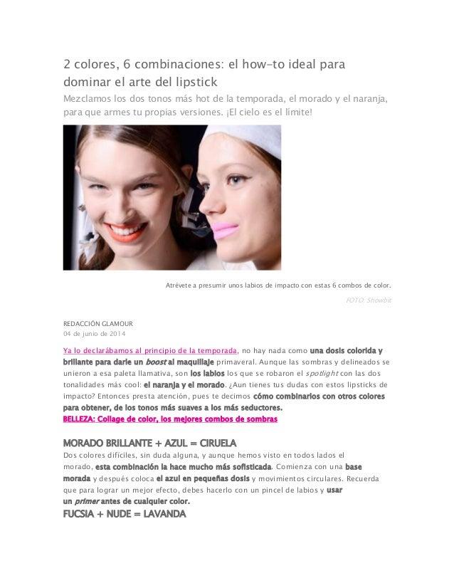 2 colores, 6 combinaciones: el how-to ideal para dominar el arte del lipstick Mezclamos los dos tonos más hot de la tempor...