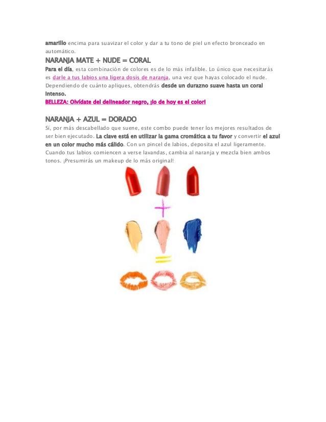 amarillo encima para suavizar el color y dar a tu tono de piel un efecto bronceado en automático. NARANJA MATE + NUDE = CO...