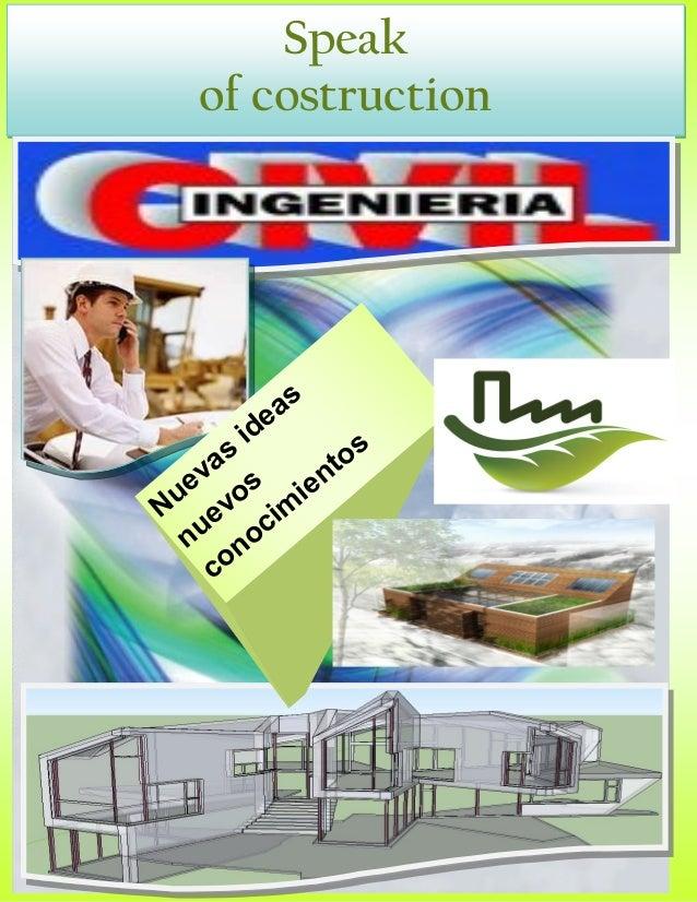 Speak  of costruction  Nuevas ideas nuevos conocimientos