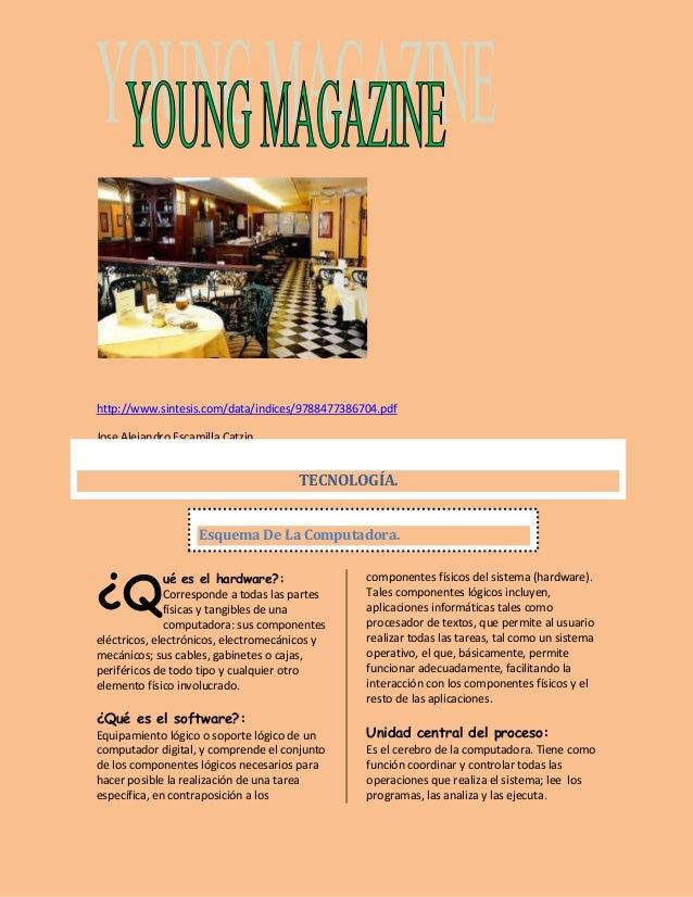 http://www.sintesis.com/data/indices/9788477386704.pdf  Jose Alejandro Escamilla Catzin  ué es el hardware?:  Corresponde ...