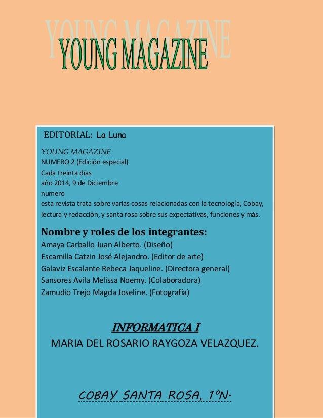 EDITORIAL: La Luna  YOUNG MAGAZINE  NUMERO 2 (Edición especial)  Cada treinta días  año 2014, 9 de Diciembre  numero  esta...