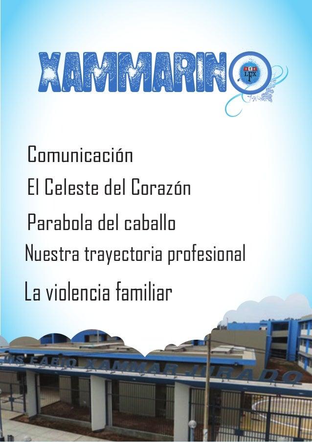 XAMMARIN El Celeste del Corazón Nuestra trayectoria profesional La violencia familiar Parabola del caballo Comunicación