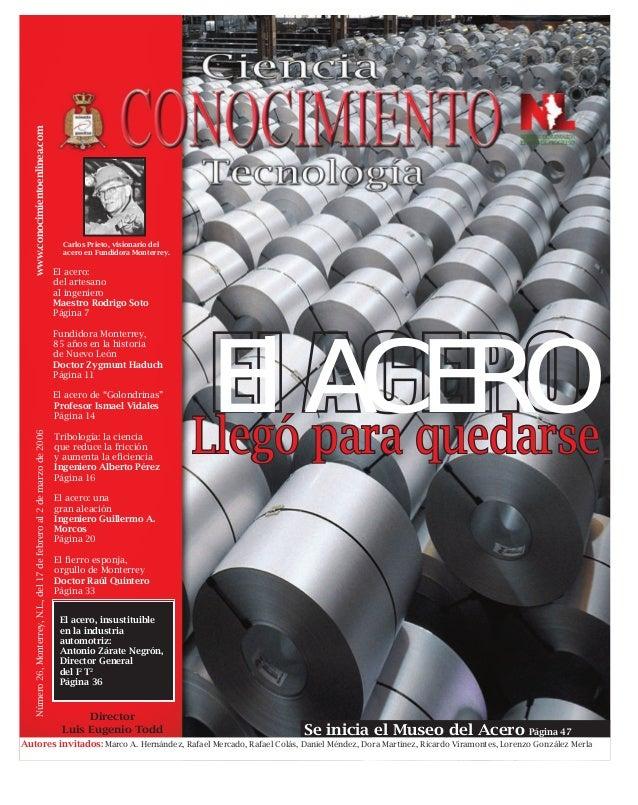 www.conocimientoenlinea.com Director Luis Eugenio Todd Número26,Monterrey,N.L.,del17defebreroal2demarzode2006 El acero: de...
