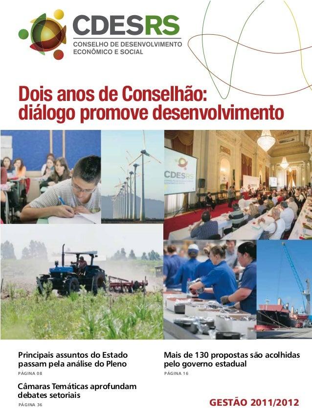 GESTÃO 2011/2012Mais de 130 propostas são acolhidaspelo governo estadualPÁGINA 16Câmaras Temáticas aprofundamdebates setor...