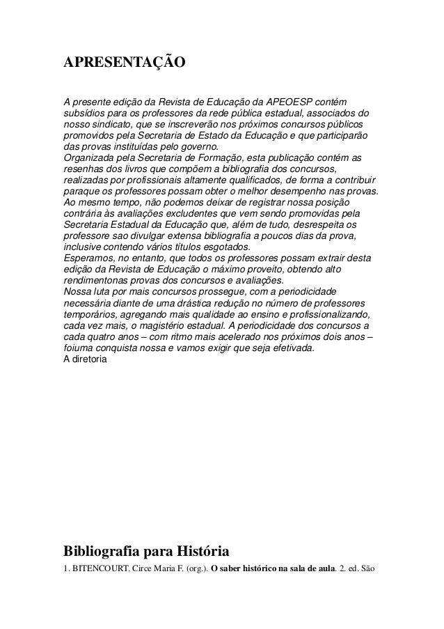 APRESENTAÇÃO A presente edição da Revista de Educação da APEOESP contém subsídios para os professores da rede pública esta...