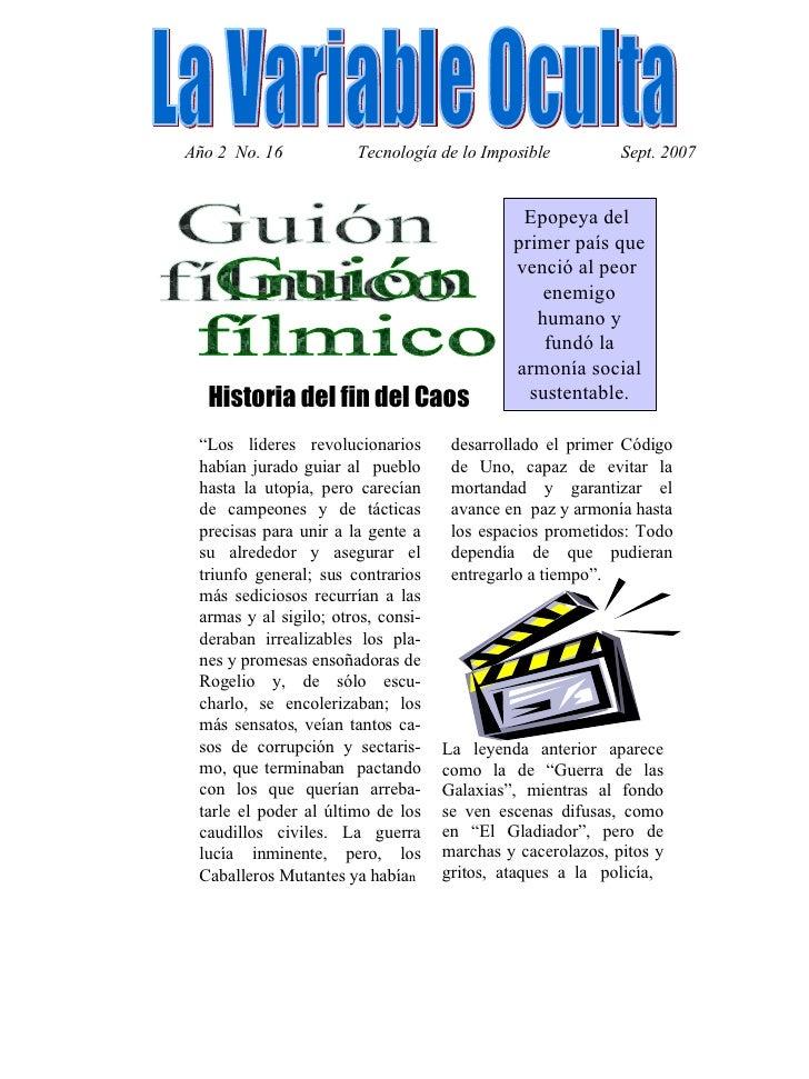 Guión fílmico La Variable Oculta Tecnología de lo Imposible Sept. 2007  Año 2  No. 16 Historia del fin del Caos Epopeya de...