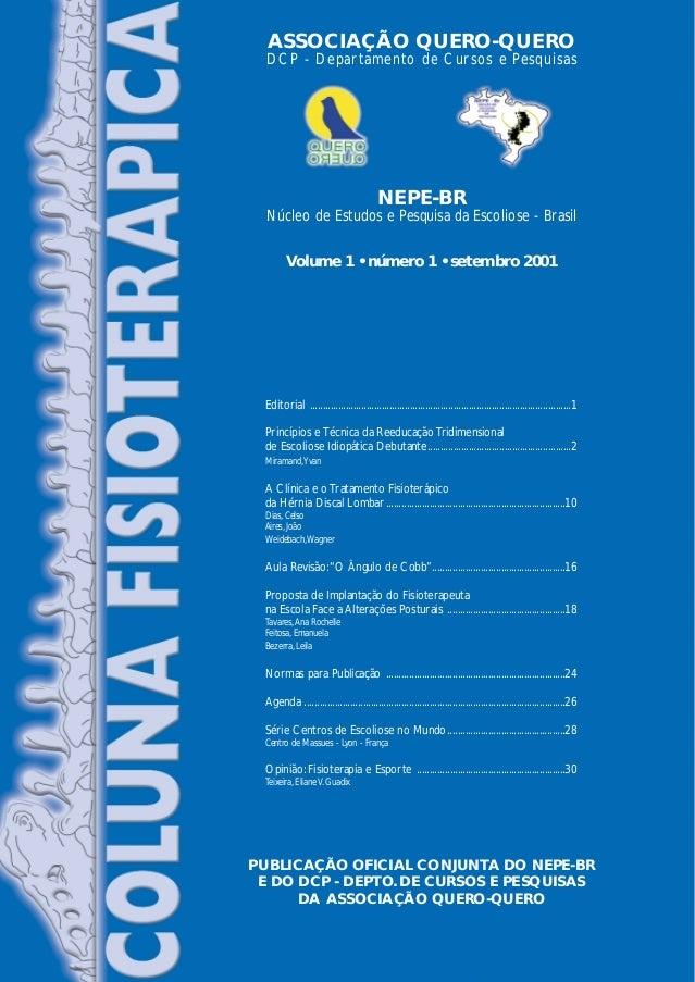 NEPE-BR Núcleo de Estudos e Pesquisa da Escoliose - Brasil Volume 1 • número 1 • setembro 2001 Editorial ....................