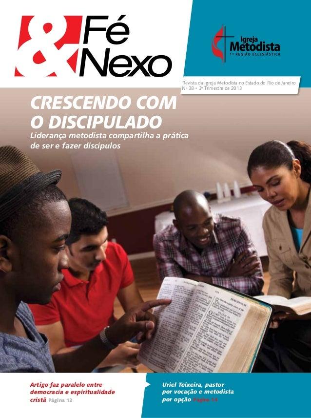 Artigo faz paralelo entre democracia e espiritualidade cristã Página 12 Uriel Teixeira, pastor por vocação e metodista por...