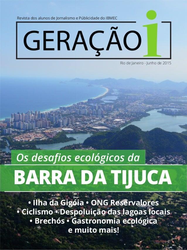 BARRA DA TIJUCA Os desafios ecológicos da • Ilha da Gigóia • ONG Reservalores • Ciclismo • Despoluição das lagoas locais • ...