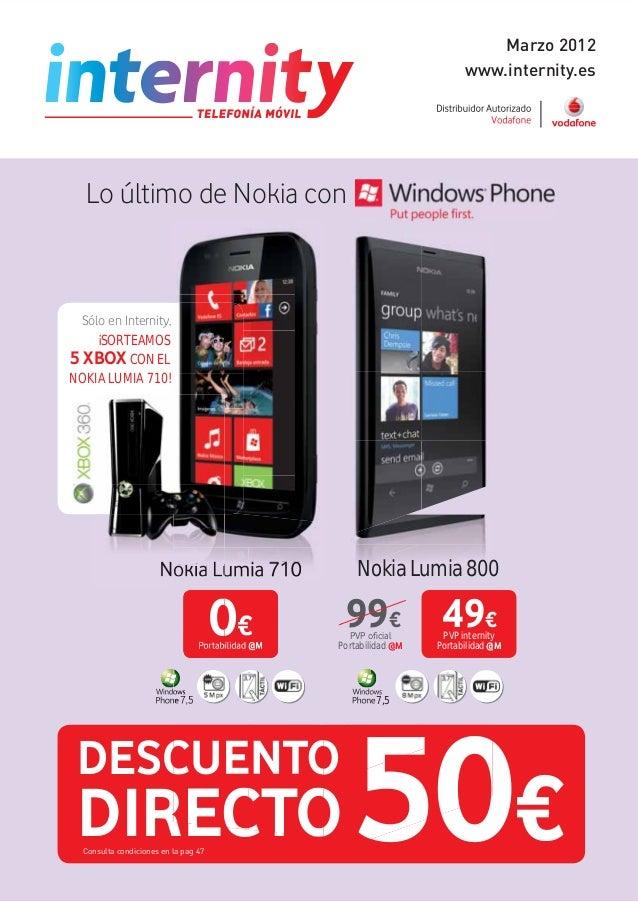 DESCUENTO DIRECTOConsulta condiciones en la pag 47 50€ Nokia Lumia 710 7,5 Portabilidad @M 0€ Nokia Lumia 800 7,5 PVP inte...
