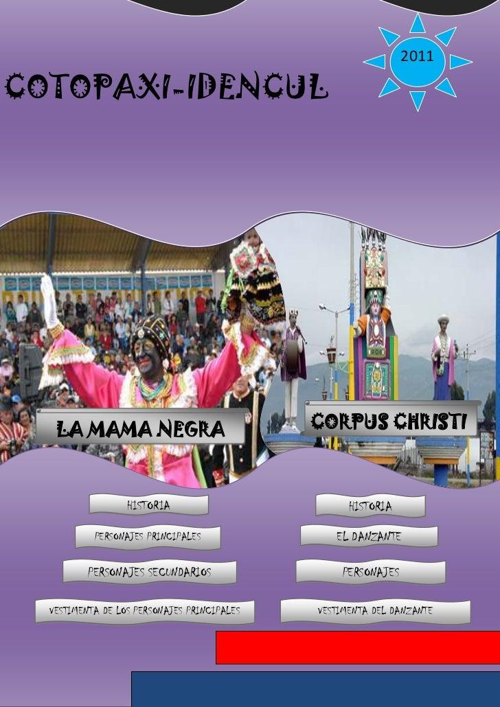 2011COTOPAXI-IDENCUL   LA MAMA NEGRA                             CORPUS CHRISTI                  HISTORIA                 ...