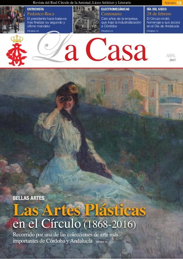 La Casa 1 2017 Revista del Real Círculo de la Amistad, Liceo Artístico y Literario Número 15 Federico Roca Centenario 28 d...