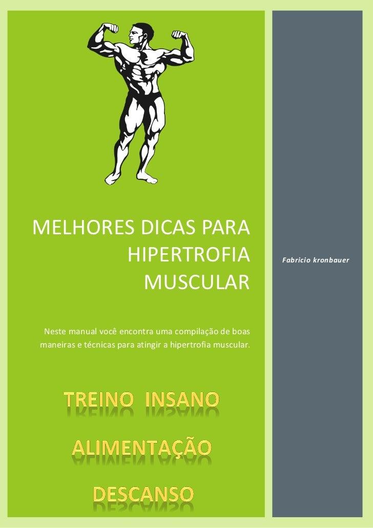 MELHORES DICAS PARA       HIPERTROFIA                                         Fabricio kronbauer         MUSCULAR Neste ma...