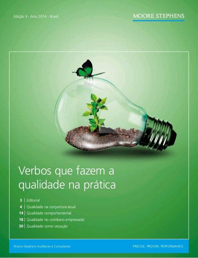 PRECISE. PROVEN. PERFORMANCE.Moore Stephens Auditores e Consultores Edição II - Ano 2014 - Brasil Verbos que fazem a quali...