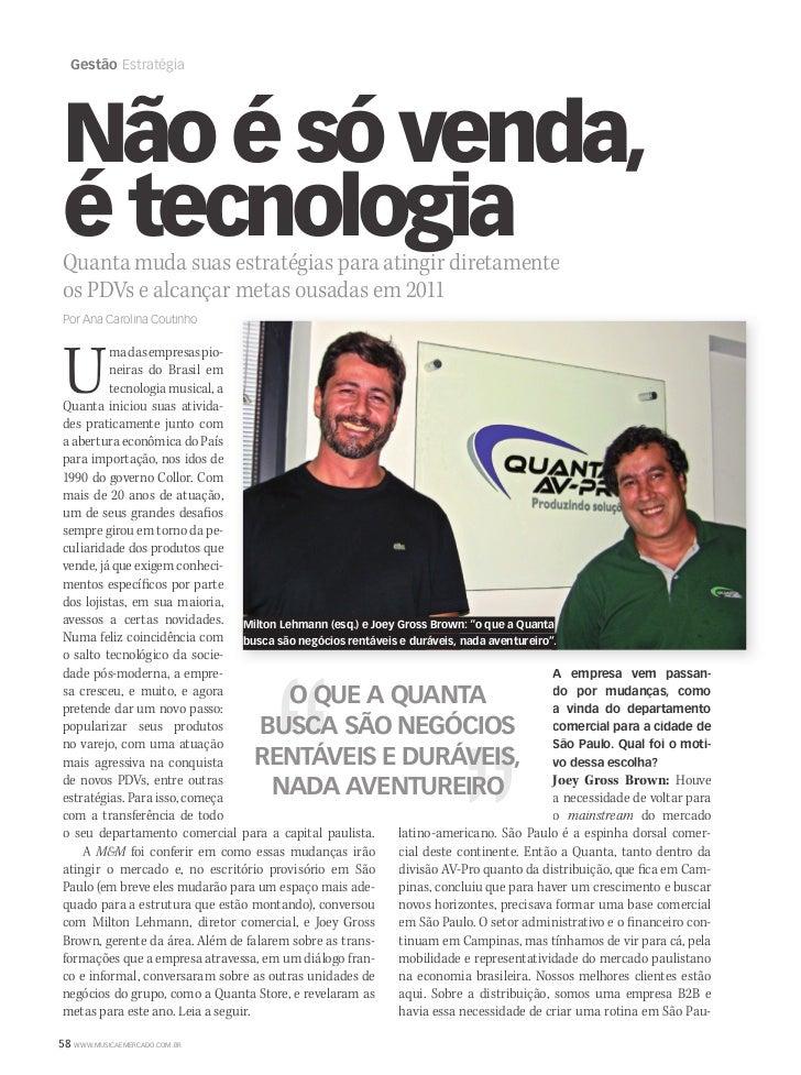 Gestão EstratégiaNão é só venda,é tecnologiaQuanta muda suas estratégias para atingir diretamenteos PDVs e alcançar metas ...