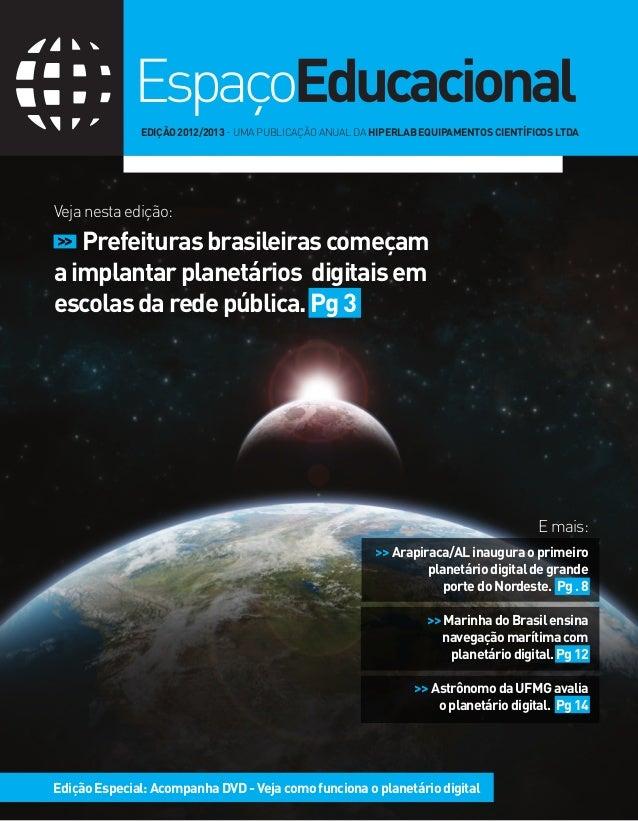 Veja nesta edição: E mais: >>Arapiraca/ALinauguraoprimeiro planetáriodigitaldegrande portedoNordeste. Pg.8 >>MarinhadoBras...