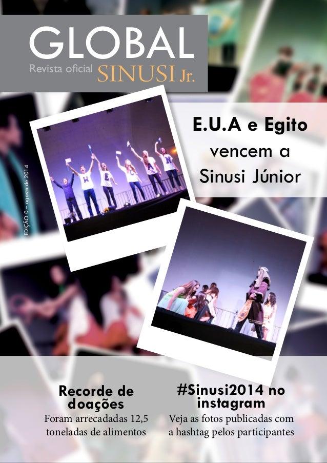 1 EDIÇÃO0–agostode2014 GLOBALRevista oficial E.U.A e Egito vencem a Sinusi Júnior Jr. Recorde de doações Foram arrecadadas...