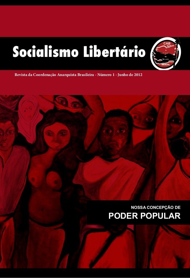 Socialismo LibertárioRevista da Coordenação Anarquista Brasileira - Número 1 - Junho de 2012                              ...