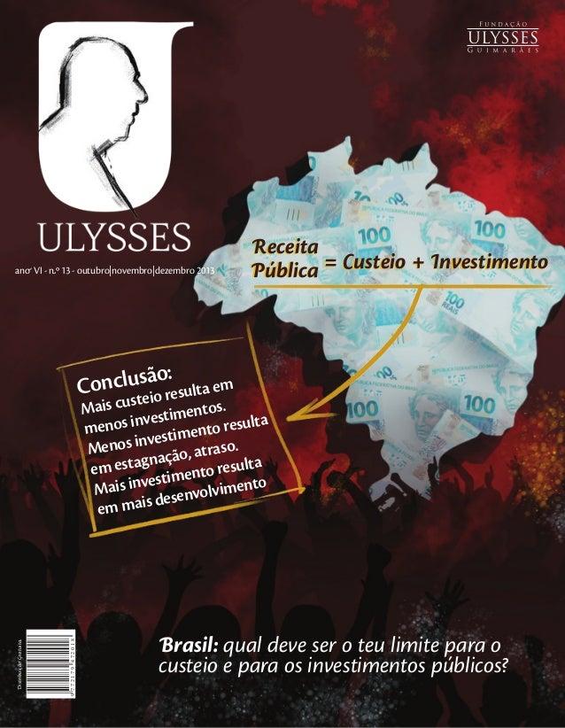 ano VI - nº 13 - outubro|novembro|dezembro 2013  Receita Pública = Custeio + Investimento  o: onclusão resulta em C tei  9...