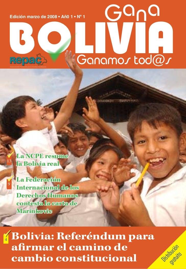 G a na    BOLIVIA    Edición marzo de 2008 • Añ0 1 • Nº 1                                   Ganamos tod@s       La NCPE r...