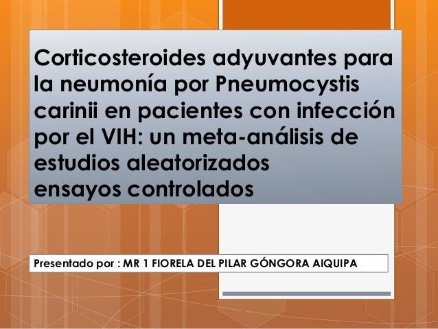 Corticosteroides adyuvantes para la neumonía por Pneumocystis carinii en pacientes con infección por el VIH: un meta-análi...