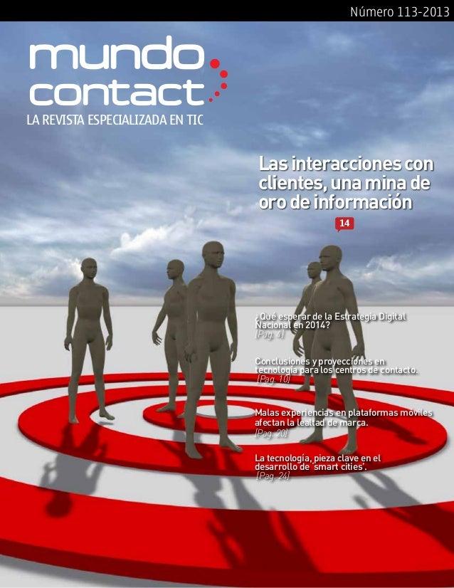 Número 113-2013  LA REVISTA ESPECIALIZADA EN TIC  Las interacciones con clientes, una mina de oro de información 14  ¿Qué ...